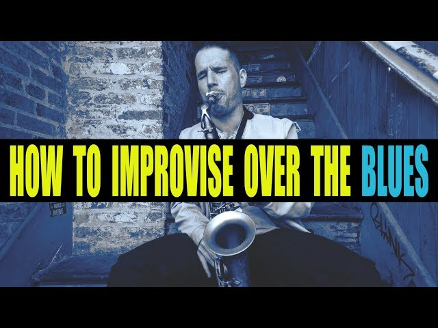 HOW TO IMPROVISE OVER THE BLUES PROGRESSION