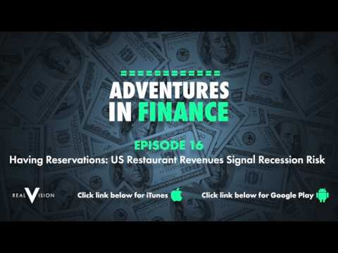 Adventures in Finance Episode 16 - Having Reservation: US Restaurant Revenues Signal Recession Risk