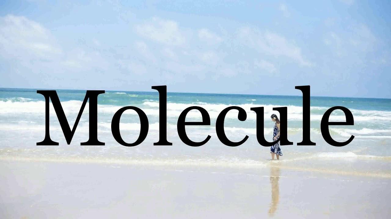 How To Pronounce Molecule🌈🌈🌈🌈🌈🌈Pronunciation Of Molecule