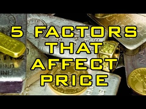 The 5 Factors That Affect Gold & Silver Prices