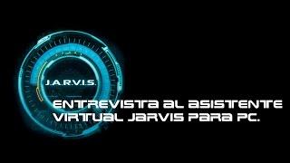 Jarvis para PC primera entrevista