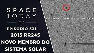 2015 rr245 o novo planeta ano do sistema solar space today tv ep 331