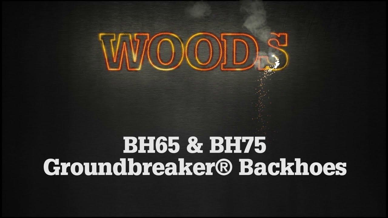 Woods® BH65 & BH75 Groundbreakers® Backhoes