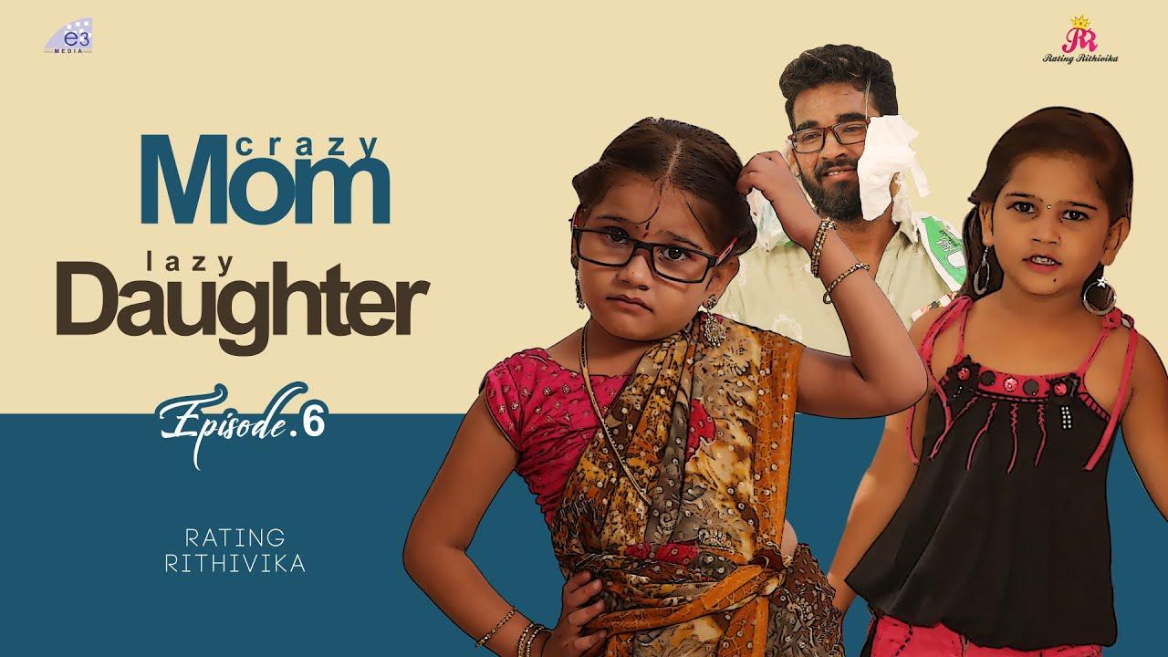Crazy Mom & Lazy Daughter   Episode - 6   #Rithvika   Simha   Rating Rithvika