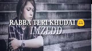 Khaani || rabba Teri khudai || whatsapp status
