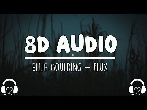 Ellie Goulding - Flux (8D AUDIO)🎧