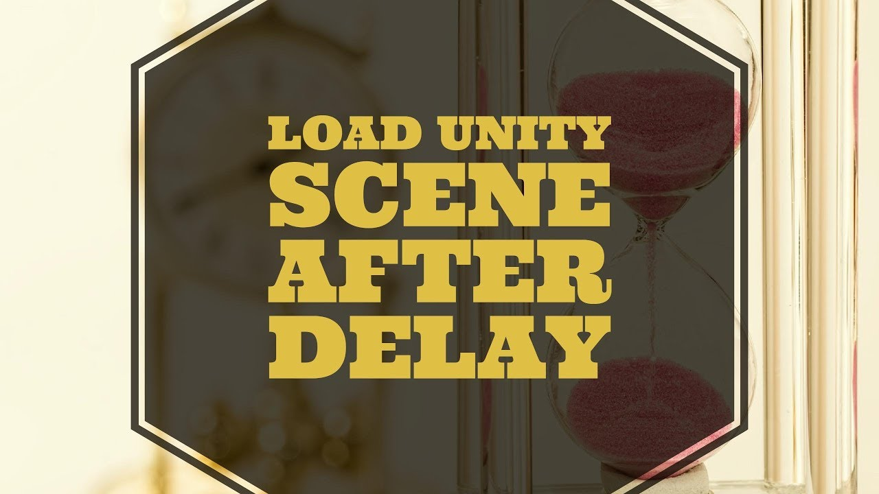 How to load a scene after a timer or delay in Unity3D with SceneManager