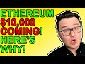 Bull Case For Ethereum! $10,000 ETH Price Coming!