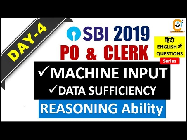 High level Reasoning for SBI PO , CLERK 2019- Day 4 (Data Sufficiency , Machine Input)
