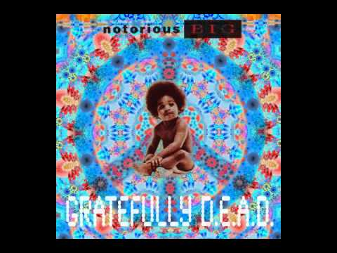 Notorious B.I.G. vs. The Grateful Dead - Kick In The Door