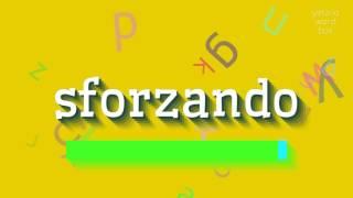 How to say sforzando