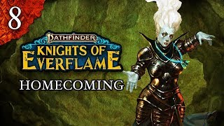 Homecoming | Pathfinder: Knights of Everflame | Episode 8