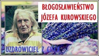 B Ł O G O S Ł A W I E Ń S T W O _ JÓZEFA KUROWSKIEGO - 21.10.2018 r.© VTV