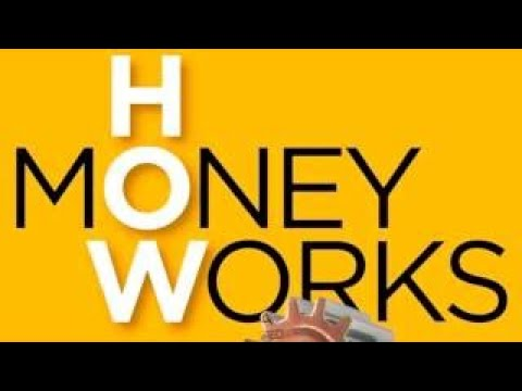 How Money Works – Nice Tips to Grow Wealth