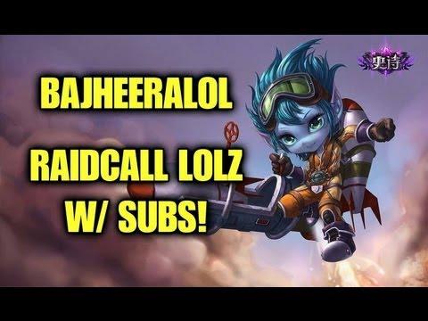 BajheeraLoL - Hilarious Tristana Match :D - Raidcall LoL's w/ Twitch Subs :)