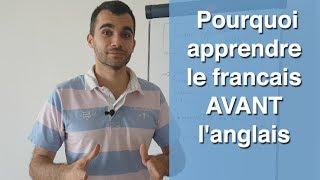 Pourquoi vous devez apprendre... le français AVANT l'anglais