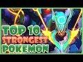 Top 10 STRONGEST Pokemon | Countdown of the Ultimate Pokemon