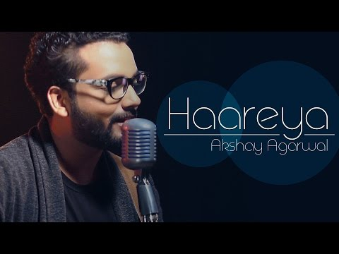 Haareya | Cover | Akshay Agarwal | Meri Pyaari Bindu