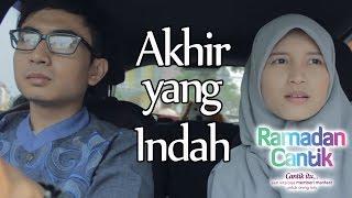Akhir yang Indah : Ramadhan Cantik Eps 29 - Web Series Inspirasi - DAQU Movie