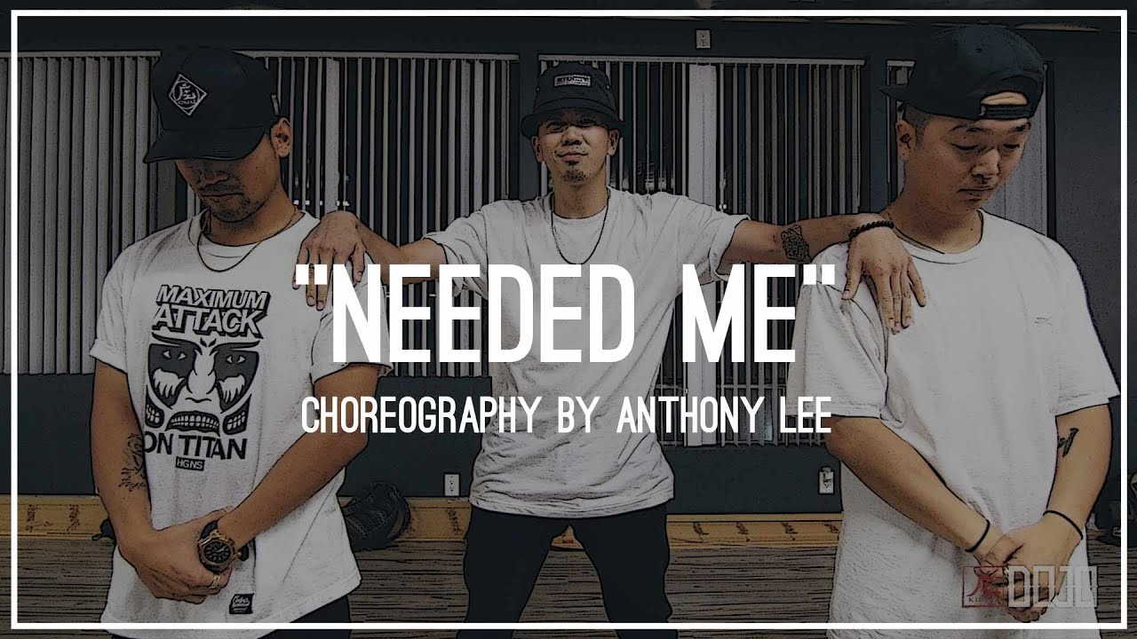 Rihanna - Needed Me | Choreography by Anthony Lee ft. Vinh Nguyen & Mike Song