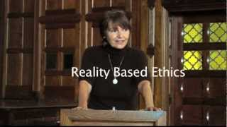 REALITY BASED ETHICS: Core Issues in Ethics: Are There Universal Ethics? YES