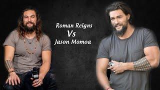 Roman Reigns Vs Jason Momoa Transformation ★ 2021