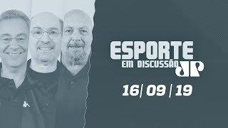Esporte em Discussão - 16/09/19