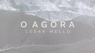 César Melo - O Agora