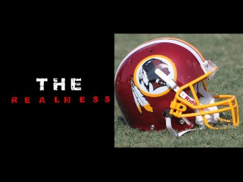 The Realness: The Redskins Should Change Their Name!!!