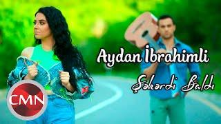 Aydan İbrahimli - Sekerdi Baldi (Yeni Klip 2021)