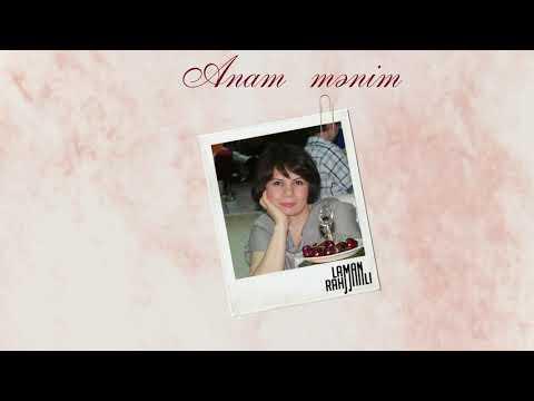 Ləman Rəhmanlı - Anam mənim