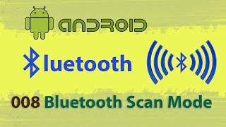 008 : Bluetooth Scan Mode : Android studio bluetooth communication