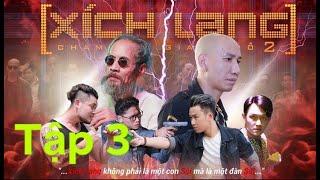 Xích Lang Tập 3 (Chạm Mặt Giang Hồ 2) - Phú Lê & Minh Tít   PHIM HÀNH ĐỘNG VIỆT NAM