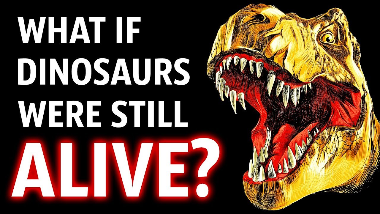 What If Dinosaurs Were Still Alive Today Youtube