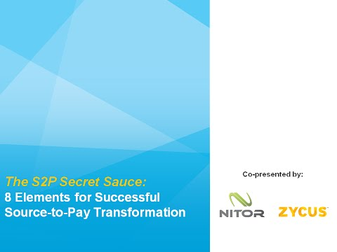 The S2P Secret Sauce: 8 Elements for Successful Source-to-Pay Transformation
