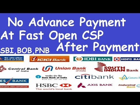 No Advance Payment At Fast Open CSP After Payment l Any Bank CSP Open Process l SBI PNB BOB BOI CSP