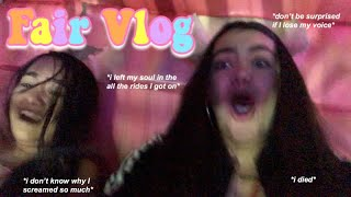Fair Vlog * I screamed my lungs out*