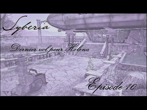 Syberia - Dernier vol pour Helena - Ep 10