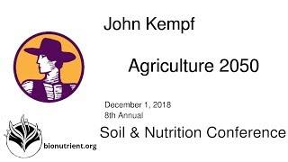 John Kempf: Agriculture 2050 | SNC 2018