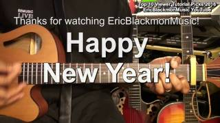 HAPPY NEW YEAR Top 10 YouTube Guitar Tutorials 2016 EricBlackmon Music Subscribers & Viewers