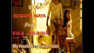 Akcent & Edward Maya Ft. Vika Jigulina - My Passion For Desert Rain (Dj Kapa Mash Up 2011)