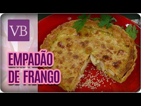 Empadão de Frango - Você Bonita (13/03/17)