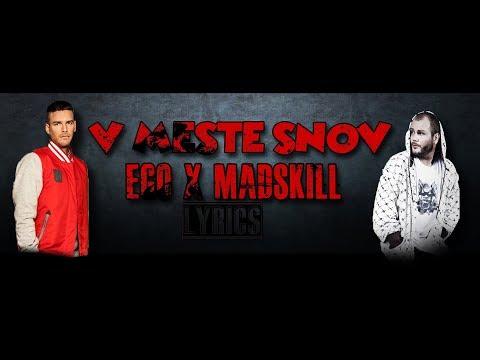 Ego x MadSkill - V MESTE SNOV Lyrics-Text