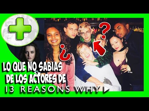 Lo que no sabías de los actores de 13 Reasons why - PLUS #15 | Popcorn News