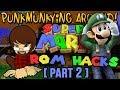 Super Mario 64 Rom Hacks [Part 2] - (Luigi's Mansion, Mario Odyssey, & More)   Punkmunkying Around
