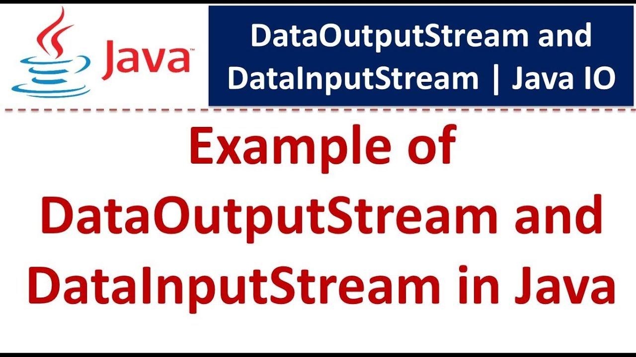 Java tutorial programming examples image collections any tutorial java tutorial java io dataoutputstream datainputstream example java tutorial java io dataoutputstream datainputstream example baditri image baditri Images