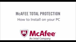 How To Install McAfee Total Protection On Your PC
