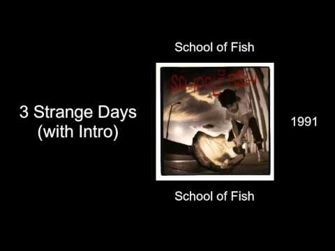 School Of Fish - 3 Strange Days (with Intro) - School Of Fish [1991]