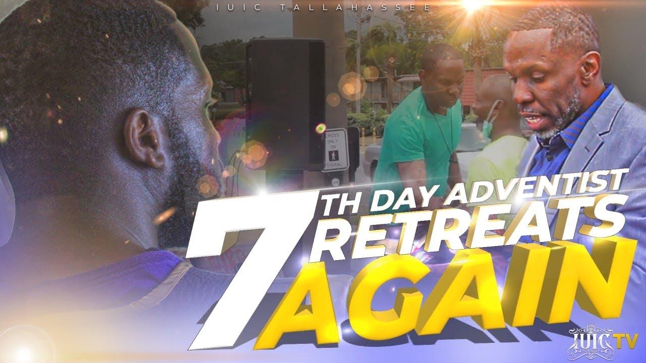 #IUIC   7th Day Adventist Retreats Again