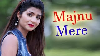 Latest Haryanvi Song 2017  || Majnu Mere || Susilla Thakkar & Raj Mawar,Ankur Rathi & Sonika Singh